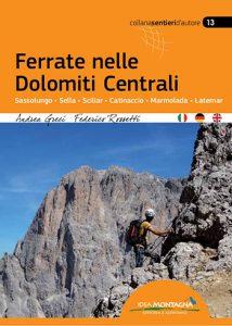 Book Cover: Ferrate Nelle Dolomiti Centrali. Sassolungo - Sella - Sciliar - Catinaccio - Marmolada - Latemar