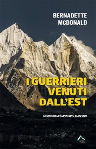 Book Cover: I GUERRIERI VENUTI DALL'EST. Storia dell'alpinismo sloveno